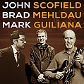 JOHN SCOFIELD   BRAD MEHLDAU   MARK GUILIANA